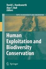 Human Exploitation and Biodiversity Conservation (Topics in Biodiversity and