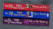 3) KATIE MacALISTER / PLAYING WITH FIRE, UP IN SMOKE, ME & MY SHADOW / VERY GOOD