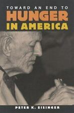 TOWARD AN END TO HUNGER IN AMERICA - EISINGER, PETER K. - NEW PAPERBACK BOOK