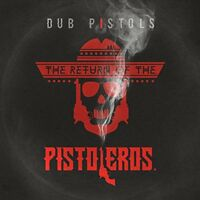 Dub Pistols - Return of the Pistoleros [CD]