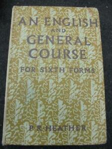 An English and General Course for Sixth Forms, P R Heather - 1953 hardback
