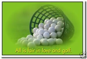 All is Fair in Love & Golf - Funny Sports Humor POSTER