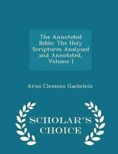 The Annotated Bible Holy Scriptures Analysed Annotated  by Gaebelein Arno Clemen