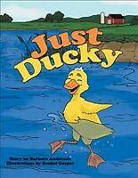 Just Ducky, Paperback by Anderson, Barbara; Gasper, Rachel (ILT), Brand New, ...