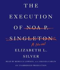 The Execution of Noa P. Singleton by Elizabeth L. Silver (2013, CD, Unabridged)
