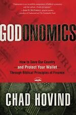 Godonomics: How to Save Our Country--and Protect Your Wallet--Through Biblical P