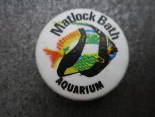 Matlock Bath Aquarium Pin Badge Button (L14B)