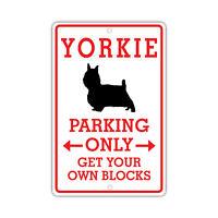 Yorkie Dog Owner Parking Only Novelty Aluminum 8x12 Metal Sign