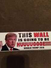 Donald Trump THIS WALL IS GOING TO BE HUUUUGGGE!!!! Sticker Anti Hillary