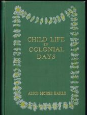 Child Life In Colonial Days - Alice Morse Earle