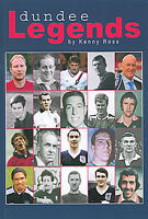 Dundee FC Legends - 82 Greatest Dark Blues players - The Dees Who's Who book