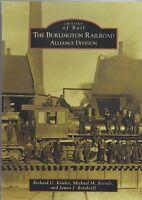 The BURLINGTON Railroad ALLIANCE DIVISION -- (NEW BOOK)