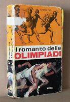 Il romanzo delle olimpiadi - Pigna - Mursia
