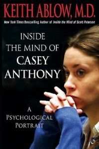 Brand New Book - Inside the Mind of Casey Anthony: A Psychological Portrait