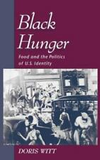 Race and American Culture: Black Hunger : Food and the Politics of U. S....