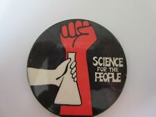 Vintage SCIENCE FOR THE PEOPLE Button Badge pin, 55 mm diameter
