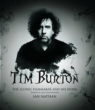 Tim Burton: The iconic filmmaker and his work by Ian Nathan Hardback SLEEVE BOOK