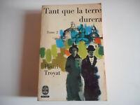 LIVRE DE POCHE - TANT QUE LA TERRE DURERA T2 / HENRI TROYAT 1971