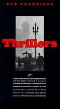 San Francisco Thrillers: True Crime and Dark Mysteries from the City by the Bay