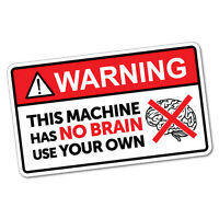 Caution This Machine Has No Brain Sticker Funny Car Stickers Novelty Decals #...