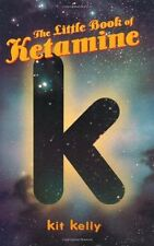 The Little Book of Ketamine by Kit Kelly (1999, Paperback)