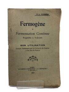 Dr L.. Perrier - Fermogène à Fermentation continue réglable à volonté. - 1907