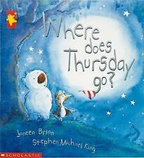 WHERE DOES THURSDAY GO? by Janeen Brian (Paperback, 2001) LIKE NEW