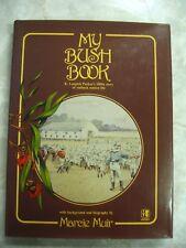 My Bush Book Marcie Muir K.Langloh Parker's 1890s Station Outback hcdj 1982 C1