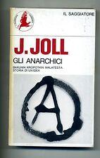 J.Joll # GLI ANARCHICI # Il Saggiatore 1976 # 1A ED.