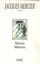 MORTES MAISONS - NOUVELLES  -  JACQUES MERCIER