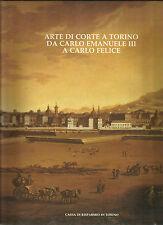 PINTO: ARTE DI CORTE A TORINO DA CARLO EMANUELE III A CARLO FELICE_C.R.T. 1987