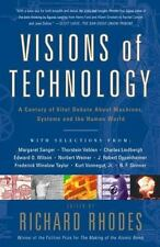 Visions Of Technology: A Century Of Vital Debate About Machines Systems And The