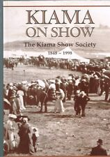 Kiama on Show - The Kiama Show Society 1848-1998 by Karen Beasley