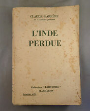 "CLAUDE FARRERE / L'INDE PERDUE / 1935 FLAMMARION collection ""L'HISTOIRE"""