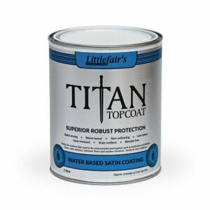 Littlefair's Clear Water Based Titan Topcoat Universal Range  Waterproof Satin