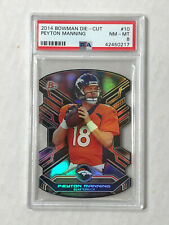 PEYTON MANNING 2014 Bowman DIE CUT REFRACTOR #10! PSA NM-MT 8! CHECK MY ITEMS