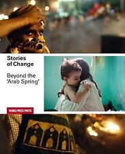Stories of Change : Beyond the Arab Spring by World Press Freedom Committee...