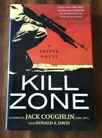 Kyle Swanson Sniper Novels: Kill Zone 1 by Jack Coughlin and Donald A. Davis HC