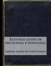 Algumas Licoes de Psicologia e Pedologia by António Aurelio da Costa Ferreira...