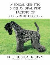 Medical, Genetic & Behavioral Risk Factors of Kerry Blue Terriers, Dvm, D.,