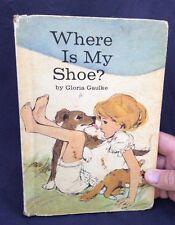Where is My Shoe by Gloria Gaulke - 1965 Hardback