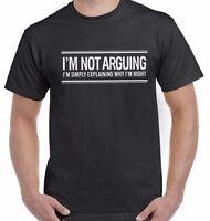 I'm Not Arguing I'm Explaining Why I'm Right Funny Rude Unisex T Shirt