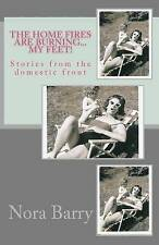 NEW The Home Fires Are Burning...My Feet!: Stories from the Domestic Front