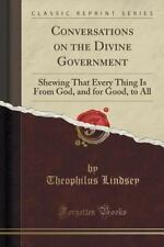 Conversations on the Divine Government : Shewing That Every Thing Is from...