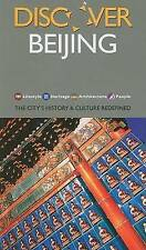 Discover Beijing: The City's History & Culture Redefined by Zhu, Hong, Yangquan