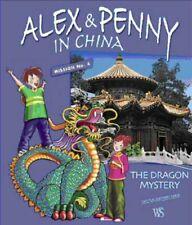 Alex and Penny in China: Dragon Mystery Mission No. 4 - [Edizioni White Star]