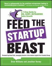 Feed the Startup Beast: A 7-Step Guide to Big, Hairy, Outrageous Sales Growth, V