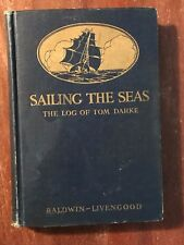 Sailing the Seas: The Log of Tom Darke, James Baldwin 1920 Kerr Eby & Leon D'Emo
