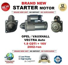 FOR OPEL VAUXHALL VECTRA Auto 1.9 CDTi + 16V 2002-on STARTER MOTOR 1.9kW 10Teeth