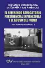 El Referendo Revocatorio Presidencial En Venezuela y El Abuso del Poder (Paperba